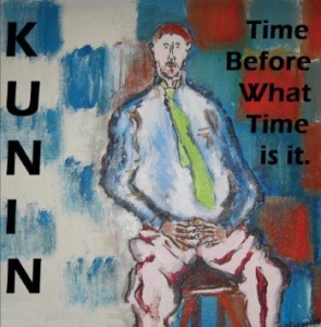 Robert Kunin Time Before What Time is it
